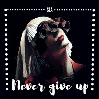 Sia - Never Give Up ноты для фортепиано