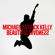 Michael Patrick Kelly - Beautiful Madness ноты для фортепиано