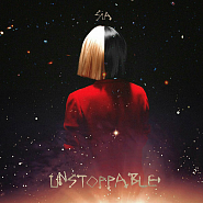 Sia - Unstoppable ноты для фортепиано