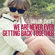 Taylor Swift - We Are Never Ever Getting Back Together ноты для фортепиано