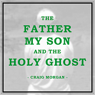 Ноты Craig Morgan - The Father, My Son, And the Holy Ghost