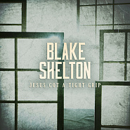 Blake Shelton - Jesus Got a Tight Grip ноты для фортепиано
