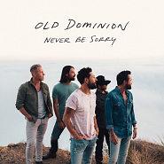 Old Dominion - Never Be Sorry ноты для фортепиано
