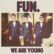 Fun и др. - We Are Young ноты для фортепиано