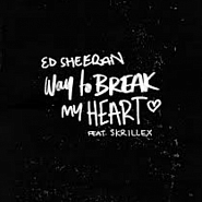 Ноты Ed Sheeran - Way To Break My Heart
