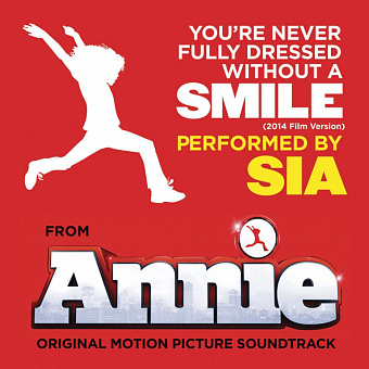 Sia - You're Never Fully Dressed Without a Smile (from Annie) ноты для фортепиано