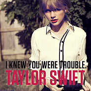 Taylor Swift - I Knew You Were Trouble ноты для фортепиано