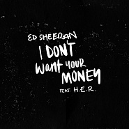 Ноты Ed Sheeran - I Don't Want Your Money