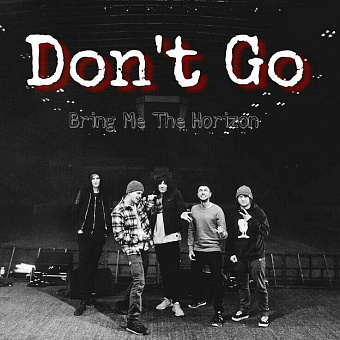 Bring Me the Horizon, Lights - Don't Go ноты для фортепиано