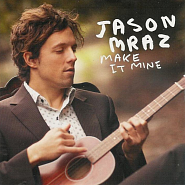 Ноты Jason Mraz - Make It Mine