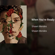 Shawn Mendes - When You're Ready ноты для фортепиано