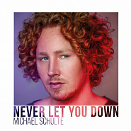 Michael Schulte - Never Let You Down ноты для фортепиано