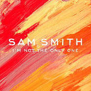 Sam Smith - I'm Not The Only One ноты для фортепиано