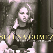 Selena Gomez - The Heart Wants What It Wants ноты для фортепиано