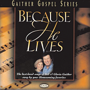 Bill & Gloria Gaither - Because He Lives ноты для фортепиано